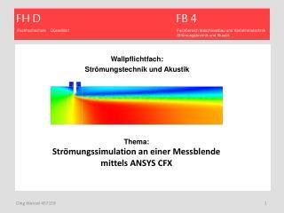 Wallpflichtfach: Strömungstechnik und Akustik