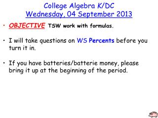 College Algebra  K /DC Wednesday ,  04  September  2013