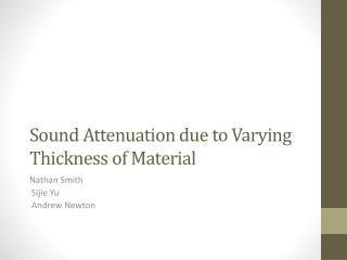 Sound Attenuation due to Varying Thickness of Material