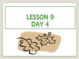 Lesson  9 Day 4