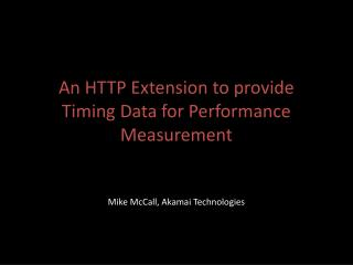 An HTTP Extension to provide Timing Data for Performance Measurement