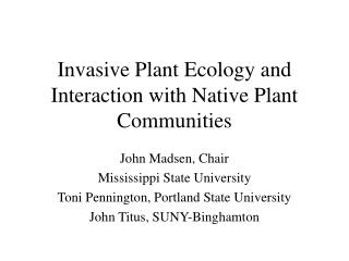 Invasive Plant Ecology and Interaction with Native Plant Communities