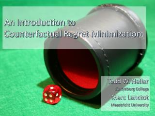 An Introduction to  Counterfactual  Regret Minimization