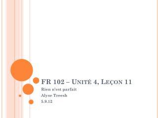 FR 102 –  Unité 4, Leçon 11