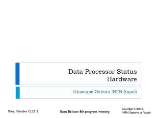 Data Processor Status Hardware