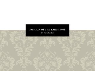 Fashion of the Early 1800�s