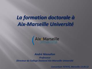 La formation doctorale à Aix-Marseille Université