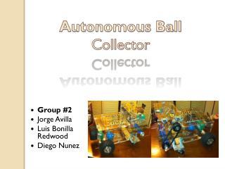 Group #2 Jorge Avilla Luis Bonilla Redwood Diego Nunez