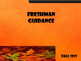 FRESHMAN  GUIDANCE