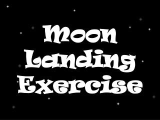 Moon Landing Exercise