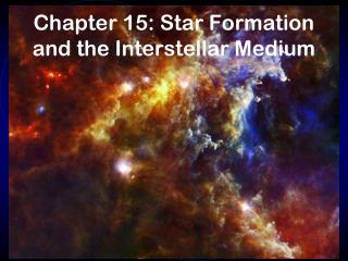 Chapter 15: Star Formation and the Interstellar Medium