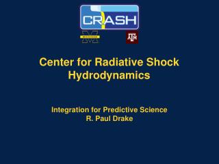 Center for Radiative Shock Hydrodynamics