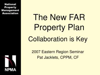 The New FAR Property Plan - GSA