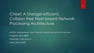 Chisel: A Storage-efficient, Collision-free Hash-based Network Processing Architecture