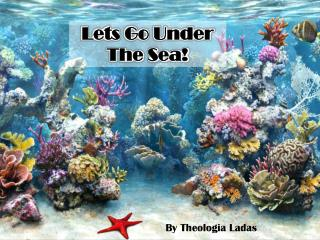Lets Go Under The Sea!