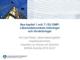 Nya kapitel 1 och 7 i EU GMP: Läkemedelsverkets tolkningar och förväntningar