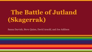 The Battle of Jutland (Skagerrak)