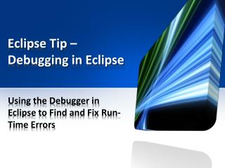 Eclipse Tip – Debugging in Eclipse