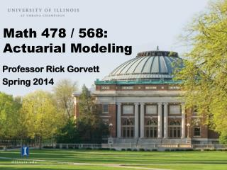 Math 478 / 568: Actuarial Modeling