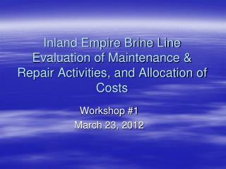Inland Empire Brine Line Evaluation of Maintenance & Repair Activities, and Allocation of Costs