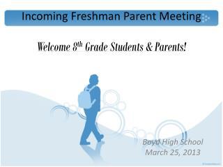 Incoming Freshman  Parent Meeting