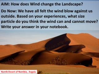 AIM: How does Wind change the Landscape?