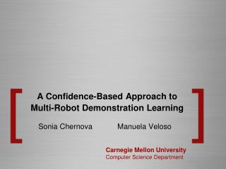A Confidence-Based Approach to Multi-Robot Demonstration Learning