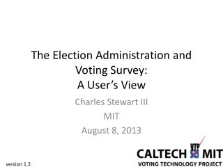 The Election Administration and Voting Survey: A User's View
