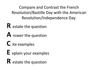 R  estate the question A  nswer  the question C  ite  examples E  xplain  your examples