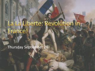 La  La Liberte : Revolution in France!