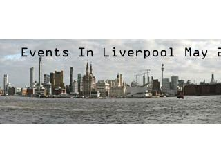 Events In Liverpool May 2013
