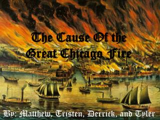 The Cause Of the Great Chicago Fire