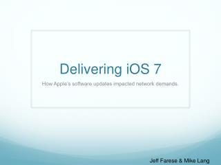 Delivering  iOS  7