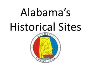 Alabama�s Historical Sites