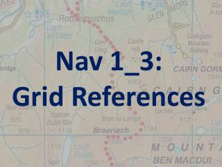 Nav  1_3: Grid References