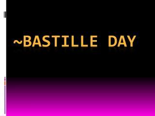 ~Bastille Day