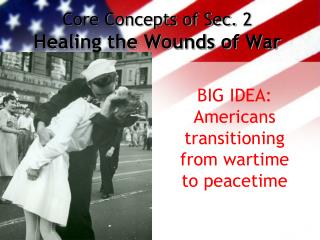 Core Concepts of Sec. 2 Healing the Wounds of War