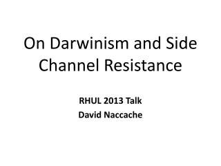 On Darwinism and Side  Channel  Resistance