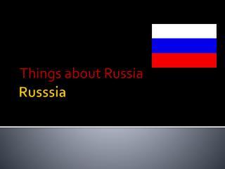 Russsia