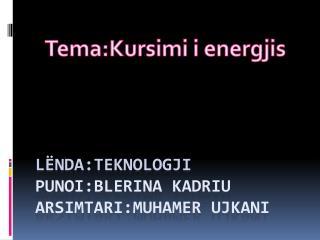 LëNda:Teknologji Punoi:blerina Kadriu Arsimtari:Muhamer ujkani