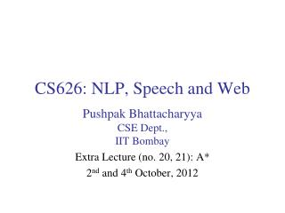 CS626: NLP, Speech and Web
