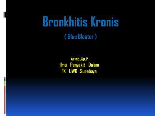 Bronkhitis Kronis ( Blue Bloater )