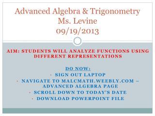 Advanced Algebra & Trigonometry Ms. Levine 09/19/2013