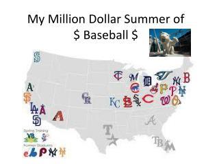 My Million Dollar Summer of  $ Baseball $