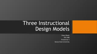 Three Instructional Design Models