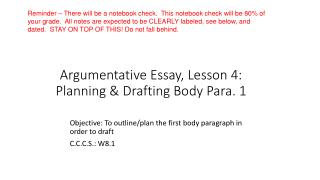 Argumentative Essay, Lesson 4: Planning & Drafting Body Para. 1