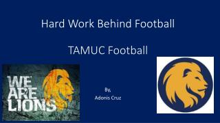 Hard Work Behind Football  TAMUC Football