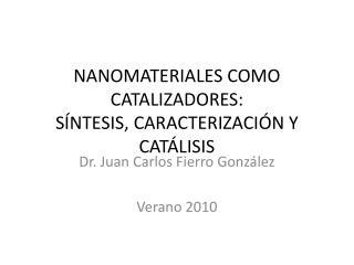 NANOMATERIALES COMO CATALIZADORES: SÍNTESIS, CARACTERIZACIÓN Y CATÁLISIS