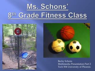 Ms. Schons' 8 th  Grade Fitness Class