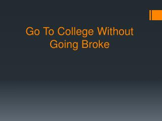 Go To College Without Going Broke